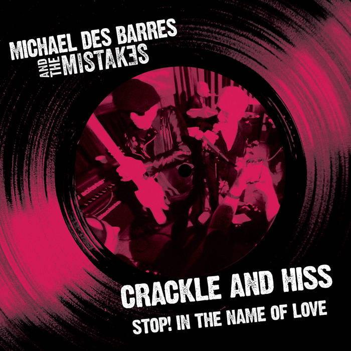 """""""Crackle And Hiss"""" By Michael Des Barres & The Mistakes – July 8, 2019"""